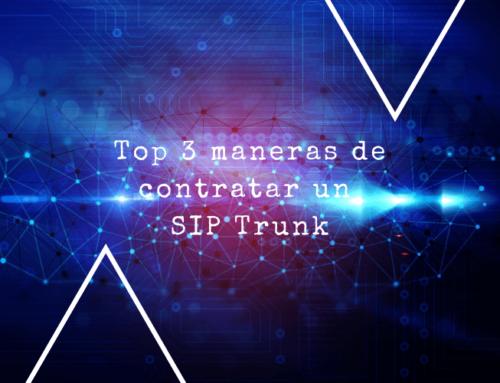 Top 3 maneras de contratar un SIP Trunk