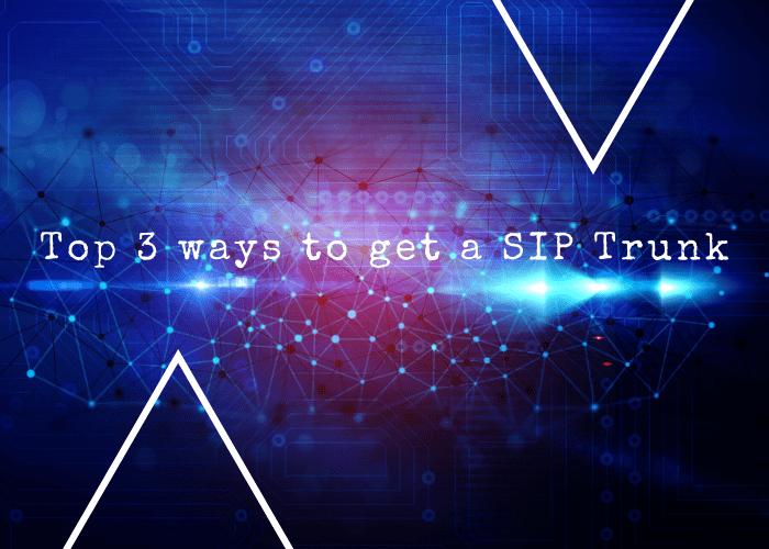 get a SIP Trunk