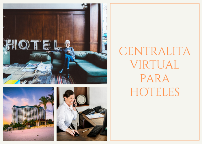 ¿Por qué es tan importante una centralita virtual para hoteles?