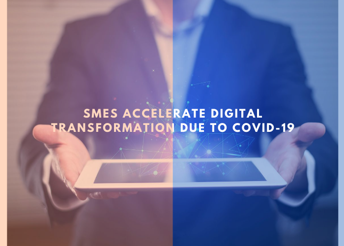 SMEs accelerate digital transformation due to covid-19