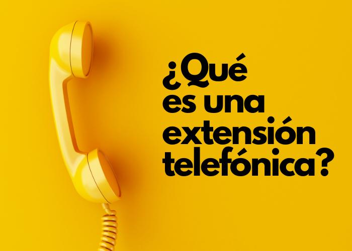 Qué es una extensión telefónica