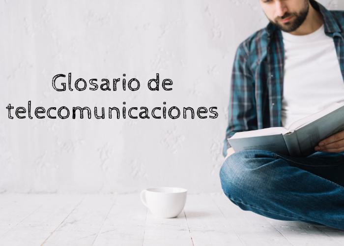 Glosario de telecomunicaciones