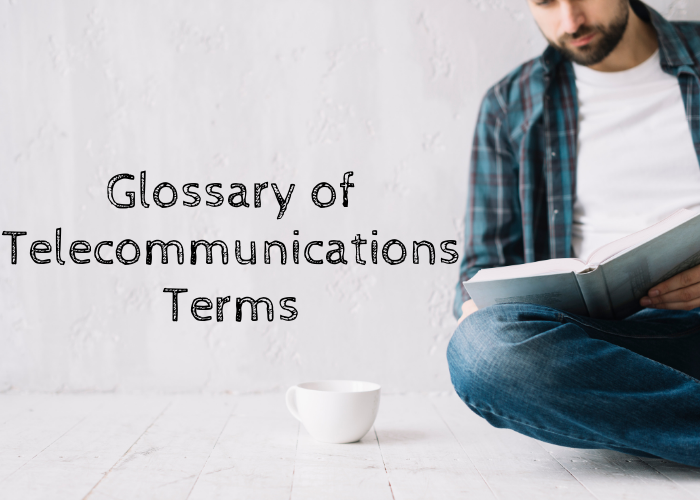 Glossary of telecommunications terms