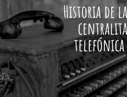 Historia y evolución de la centralita telefónica