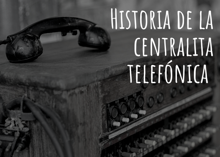 Historia de la centralita telefónica